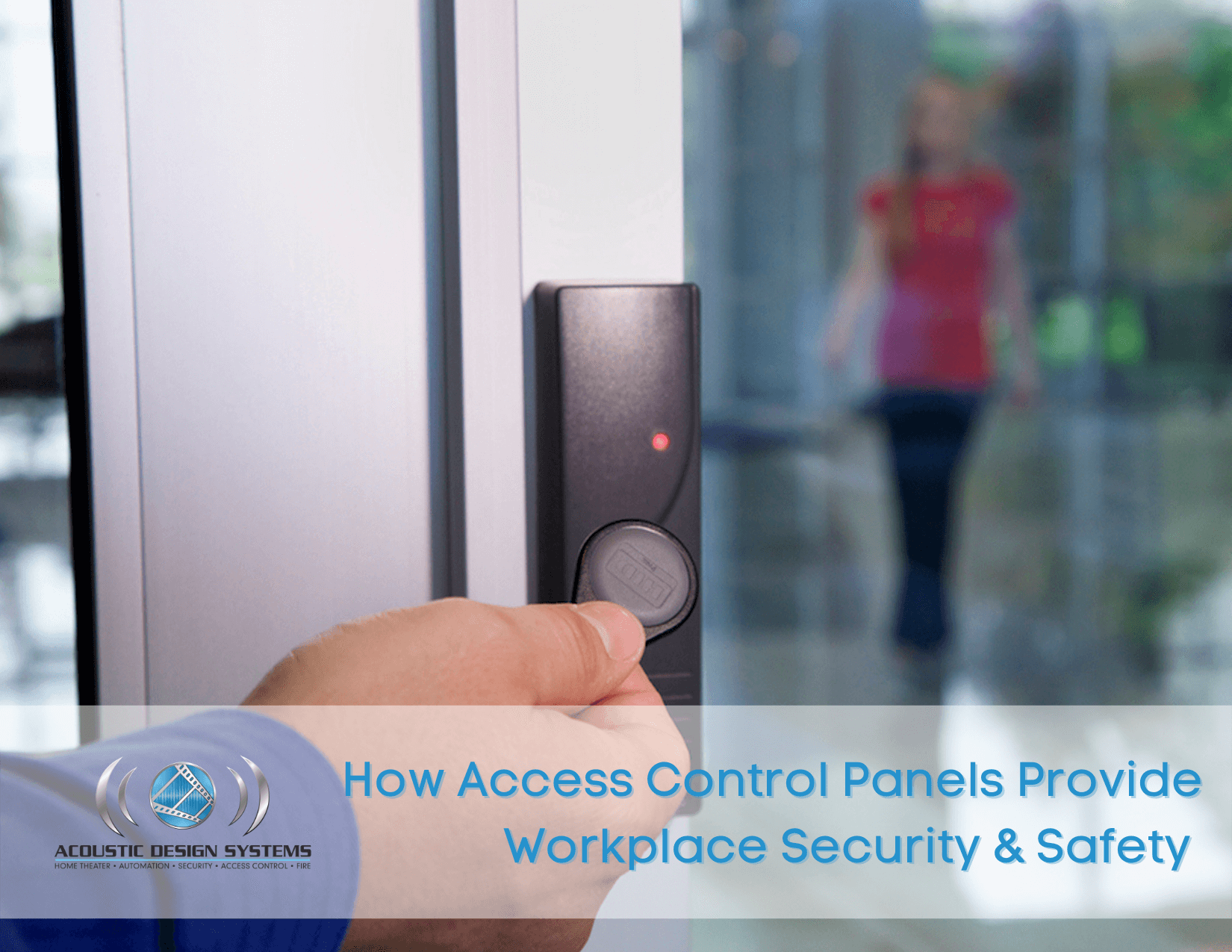 How Access Control Panels Provide Workplace Security & Safety